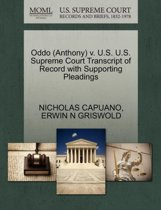 Oddo (Anthony) V. U.S. U.S. Supreme Court Transcript of Record with Supporting Pleadings
