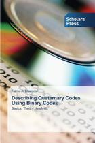 Describing Quaternary Codes Using Binary Codes