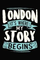 London It's where my story begins
