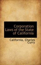 Corporation Laws of the State of California