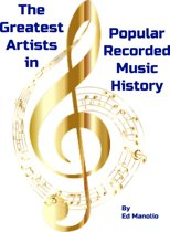 The Greatest Artists in Popular Recorded Music History (The 150 Greatest Artists in the History of Recorded Popular Music)