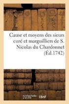Analyse Sommaire de la Cause Et Des Moyens Des Sieurs Cur Et Marguilliers de S. Nicolas