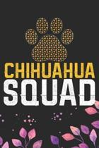 Chihuahua Squad: Cool Chihuahua Dog Journal Notebook - Chihuahua Puppy Lover Gifts - Funny Chihuahua Dog Notebook - Chihuahua Owner Gif