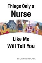 Things Only a Nurse Like Me Will Tell You