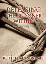 Releasing the Prisoner Within
