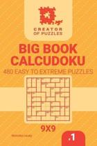 Creator of Puzzles - Big Book Calcudoku 480 Easy to Extreme (Volume 1)