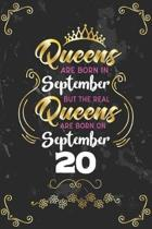 Queens Are Born In September But The Real Queens Are Born On September 20: Funny Blank Lined Notebook Gift for Women and Birthday Card Alternative for