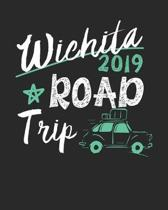 Wichita Road Trip 2019: Wichita Travel Journal- Wichita Vacation Journal - 150 Pages 8x10 - Packing Check List - To Do Lists - Outfit Planner