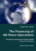 The Financing of Un Peace Operations- Providing International Public Goods in the 21st Century
