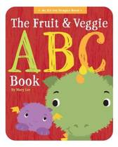 The Fruit and Veggie ABC Book