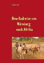 Eine Radreise Von Nurnberg Nach Afrik