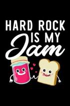 Hard Rock Is My Jam: Funny Notebook for Hard Rock Fan - Great Christmas & Birthday Gift Idea for Hard Rock Fan - Hard Rock Journal - 100 pa
