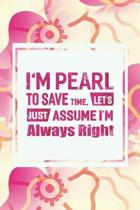 I'm Pearl to Save Time, Let's Just Assume I'm Always Right