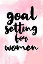Goal Setting for Women: Goal Setting for Women Gift 6x9 Workbook Notebook for Daily Goal Planning and Organizing