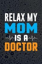 Relax My Mom Is A Doctor: Doctor And Patient Planner Notebook Or Journal Gifts
