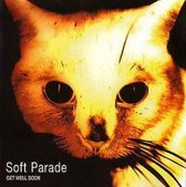 Soft Parade - Get well soon