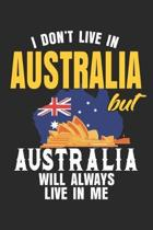 I Don't Live In Australia But Australia Will Always Live In Me: Notebook/Diary/Taskbook/120 checked pages/6x9 inch
