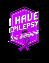 I Have Epilepsy And I'm Awesome: Unruled Composition Book