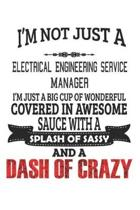 I'm Not Just A Electrical Engineering Service Manager