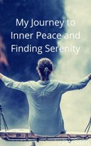 My Journey to Inner Peace and Finding Serenity