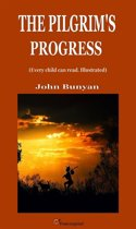 The Pilgrim's Progress (Every child can read. Illustrated)