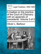 A Treatise on the Practice of the Court of Chancery