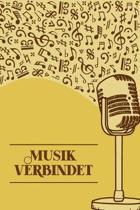 Musik verbindet: Notenheft DIN-A5 mit 100 Seiten leerer Notenzeilen zum Notieren von Noten und Melodien f�r Komponistinnen, Komponisten