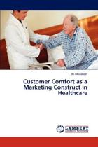 Customer Comfort as a Marketing Construct in Healthcare