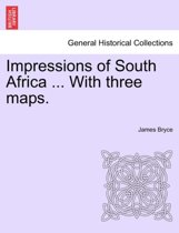 Impressions of South Africa ... with Three Maps.