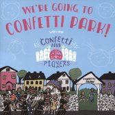 We're Going to Confetti Park!