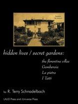 Hidden Lives / Secret Gardens