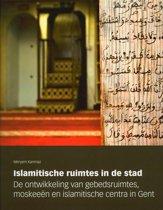 ISLAMITISCHE RUIMTES IN DE STAD