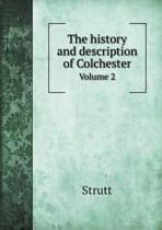 The History and Description of Colchester Volume 2
