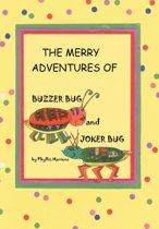 The Merry Adventures of Buzzer Bug and His Cousin Joker Bug