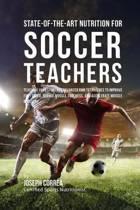 State-Of-The-Art Nutrition for Soccer Teachers