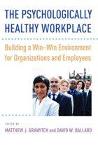 The Psychologically Healthy Workplace