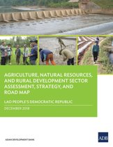 Lao People's Democratic Republic: Agriculture, Natural Resources, and Rural Development Sector Assessment, Strategy, and Road Map