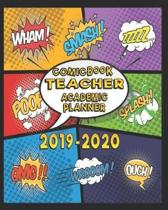 Comic Book Teacher Academic Planner 2019- 2020: Comic Book Teacher Lesson Planner - 8 x 10 Inch Notebook - 150 Pages