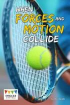 When Forces and Motion Collide