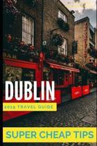Super Cheap Dublin - Travel Guide 2019