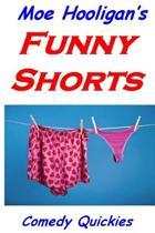 Moe Hooligan's Funny Shorts