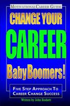 Change Your Career Baby Boomers!
