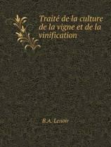 Traite de La Culture de La Vigne Et de La Vinification