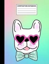 Composition Notebook: Rainbow French Bulldog with Bowtie & Glasses Wide Ruled Lined Note Book - Frenchie Journal with Lines for Kids, Teens,