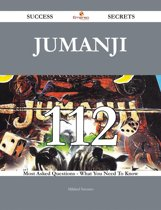 Jumanji 112 Success Secrets - 112 Most Asked Questions On Jumanji - What You Need To Know