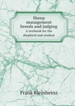 Sheep Management Breeds and Judging a Textbook for the Shepherd and Student