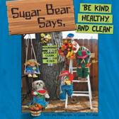 Sugar Bear Says, Be Kind, Healthy, and Clean