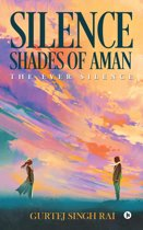 SILENCE SHADES OF AMAN