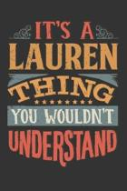 Its A Lauren Thing You Wouldnt Understand: Lauren Diary Planner Notebook Journal 6x9 Personalized Customized Gift For Someones Surname Or First Name i