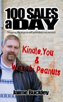 100 SALES A DAY: Kindle, You & Wasabi Peanuts